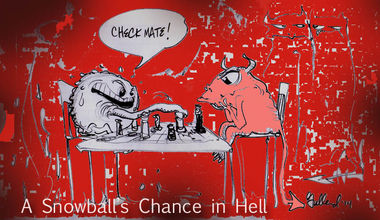 A Snowball's Chance in Hell
